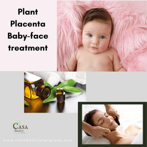 Plant Placenta Babyface treatment